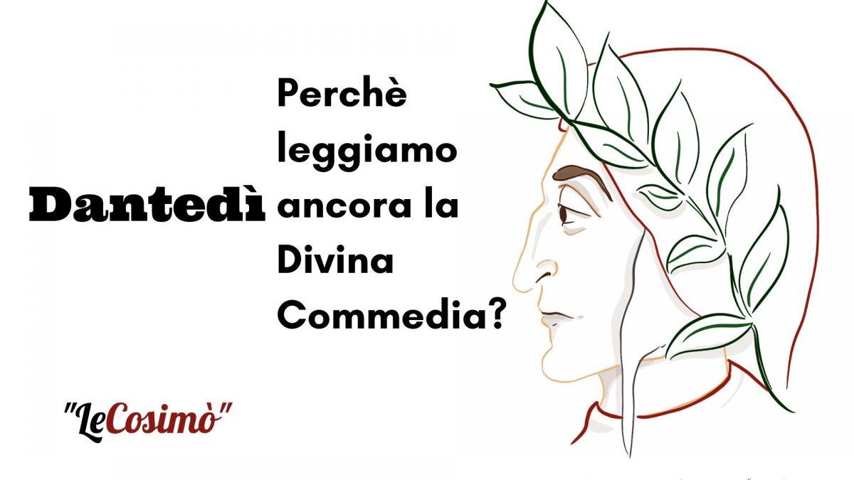 Dantedì: perché leggiamo ancora la Divina Commedia?